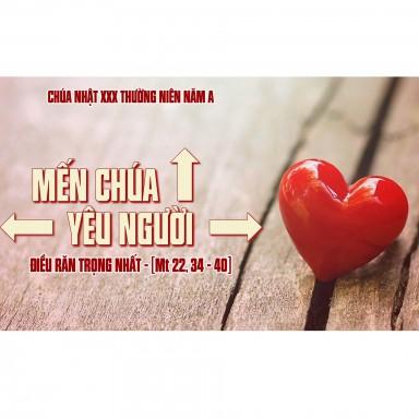SUY NIỆM LỜI CHÚA CN 30 TN A: MẾN CHÚA VÀ YÊU NGƯỜI: HAI BẢN LỀ CỦA CUỘC SỐNG