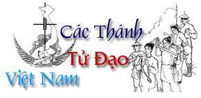 Tiểu sử và hình ảnh 118 Vị Tử Đạo Việt Nam