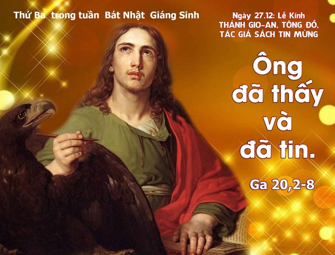 Ông đã thấy và đã tin (27.12.2019 – Ngày 3 trong Tuần Bát nhật Giáng sinh – Thánh Gioan tông đồ, tác giả sách Tin Mừng)
