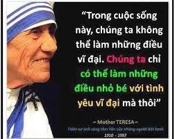 10 câu nói của Mẹ Teresa đáng lấy làm châm ngôn sống